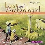 Detektive der Vergangenheit (Lust auf Arch�ologie!)