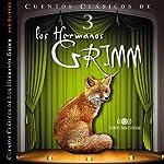 Los Hermanos Grimm: Cuentos IV [The Brothers Grimm: Stories, Part 3] | Jacob y Wilhelm Grimm