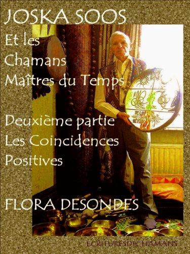 les-coincidences-positives-joska-soos-et-les-chamans-maitres-du-temps-t-2-french-edition