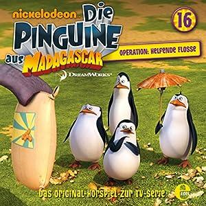 Operation: Helfende Flosse (Die Pinguine aus Madagascar 16) Hörspiel