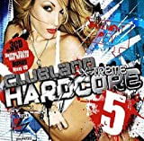 Various Artists Clubland Xtreme Hardcore 5