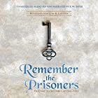 Remember the Prisoners: He Came to Set the Captives Free Hörbuch von Reverend Joaquin R Larriba Gesprochen von: K. M. Sayer