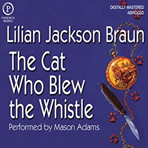 The Cat Who Blew the Whistle | [Lilian Jackson Braun]