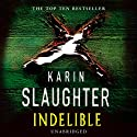 Indelible Audiobook by Karin Slaughter Narrated by Deborah Hazlett