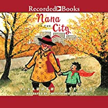 Nana in the City (       UNABRIDGED) by Lauren Castillo Narrated by Christopher Gebauer