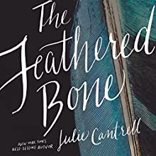 The Feathered Bone Audiobook by Julie Cantrell Narrated by Clifton Harris