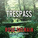 Trespass (       UNABRIDGED) by Rose Tremain Narrated by Juliet Stevensen