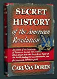 Secret History of the American Revolution: An Account of the Conspiracies of Benedict Arnold and Numerous Others Drawn from the Secret Service Paper (0678031762) by Van Doren, Carl