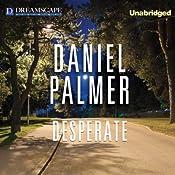 Desperate | [Daniel Palmer]