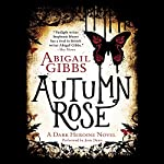 Autumn Rose: A Dark Heroine Novel | Abigail Gibbs