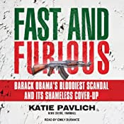 Fast and Furious: Barack Obama's Bloodiest Scandal and the Shameless Cover-Up | [Katie Pavlich]