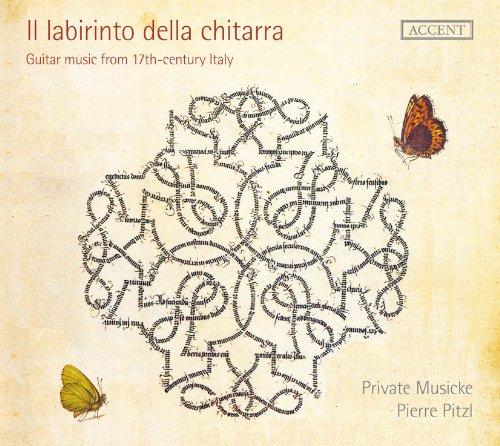 IL LABIRINTO DELLA CHITARRA, MUSIQUE ITALIENNE POUR GUITARE DU 17E SIÈCLE