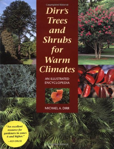Dirr s Trees and Shrubs for Warm Climates An Illustrated Encyclopedia088192654X : image