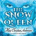 The Snow Queen (       UNABRIDGED) by Hans Christian Andersen Narrated by Katherine Kellgren