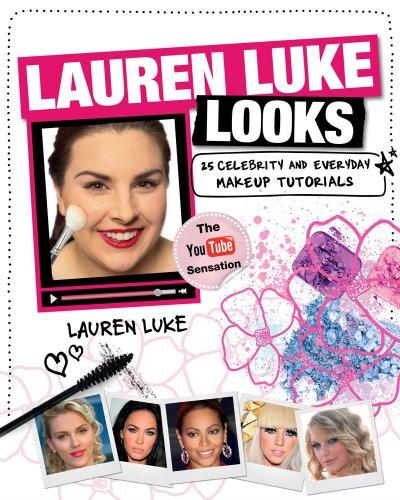 Lauren Luke Looks: 25 Celebrity and Everyday Makeup Tutorials