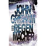 """Der Regenmacher: Romanvon """"John Grisham"""""""