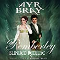 Blinded Recluse: Pemberley, Volume 3 Audiobook by Ayr Bray Narrated by Stevie Zimmerman