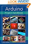 Arduino Project Handbook: Volume one:...