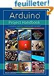 Arduino Project Handbook: Volume one:...