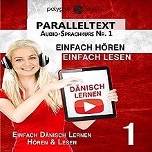 Dänisch Lernen - Einfach Lesen - Einfach Hören - Paralleltext (Dänisch Audio-Sprachkurs 1) Hörbuch von  Polyglot Planet, Marcus Jeppesen Gesprochen von: Michael Sonnen