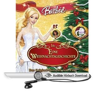 Barbie in: Eine Weihnachtsgeschichte (Das Original-H�rspiel zum Film)
