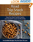 Road Trip Snack Recipes: Enjoy Your R...