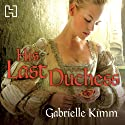 His Last Duchess (       UNABRIDGED) by Gabrielle Kimm Narrated by Gabrielle Kimm