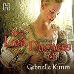 His Last Duchess | Gabrielle Kimm