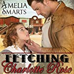 Fetching Charlotte Rose | Amelia Smarts