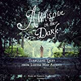 img - for A Whisper in the Dark: Turbulent Tales from Louisa May Alcott book / textbook / text book