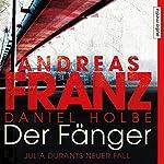 Der Fänger (Julia Durant 16) | Julia Fischer,Daniel Holbe,Andreas Franz