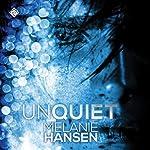 Unquiet: Resilient Love | Melanie Hansen