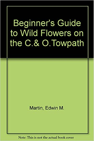 A Beginner's Guide to Wildflowers of the C and O Towpath