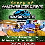 Story of Minecraft Jurassic World: The Adventure in Minecraft Jurassic Park   Isabel Jones