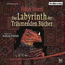 Das Labyrinth der Träumenden Bücher (Zamonien 6) Hörbuch von Walter Moers Gesprochen von: Andreas Fröhlich