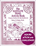 The Santa Fe Trail Activity Book: Pioneer Settlers in the Southwest