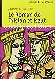 Le Roman de Tristan et Iseut : Adaptation de Joseph Bédier