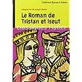 Le Roman de Tristan et Iseut : Adaptation de Joseph B�dier