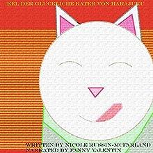 Kei, der gluckliche Kater von Harajuku Hörbuch von Nicole Russin-McFarland,  Lucky Pineapple Books Gesprochen von: Fanny Valentin
