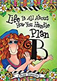 img - for Life Is All about How You Handle Plan B book / textbook / text book