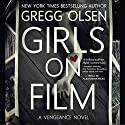 Girls on Film (       UNABRIDGED) by Gregg Olsen Narrated by Alexandra Haag