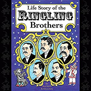 Life Story of the Ringling Brothers Audiobook