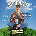 Si-renity: How I Stay Calm and Keep the Faith Audiobook by Si Robertson Narrated by Vincent Mancuso, Si Robertson