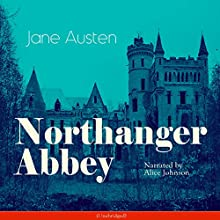 Northanger Abbey Audiobook by Jane Austen Narrated by Alice Johnson