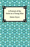 A Portrait of the Artist as a Young Man [with Biographical Introduction]