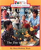 El Dia De Los Muertos: The Day of the Dead (Rookie Read-About Holidays)