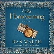 The Homecoming: A Novel | [Dan Walsh]
