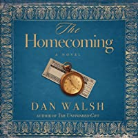 The Homecoming: A Novel (       UNABRIDGED) by Dan Walsh Narrated by Roger Mueller