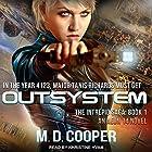 Outsystem: The Intrepid Saga, Book 1 Hörbuch von M. D. Cooper Gesprochen von: Khristine Hvam
