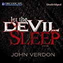 Let the Devil Sleep Audiobook by John Verdon Narrated by Robert Fass